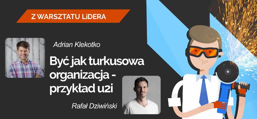 Leaders Island Podcast 36 BYĆ JAK TURKUSOWA ORGANIZACJA PRZYKLAD U2I Adrian Klekotko Rafał Dziwinski