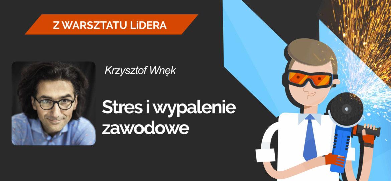 Leaders Island Podcast 37 STRES I WYPALENIE ZAWODOWE. Krzysztof Wnęk