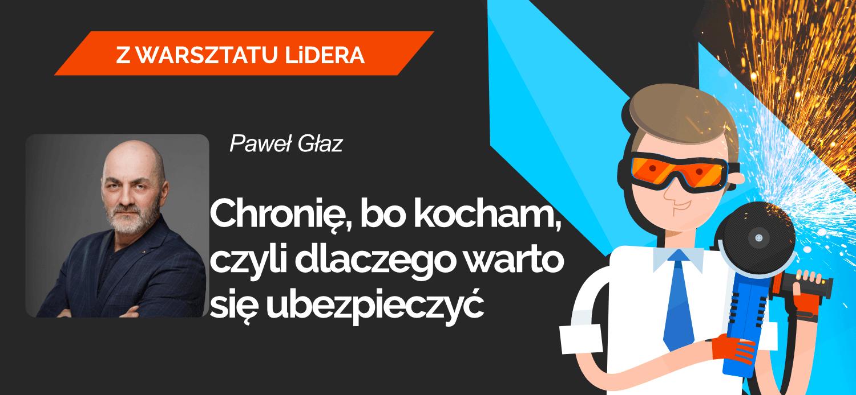 Leaders-Island-Podcast-50-Pawel-Glaz-CHRONIE-BO-KOCHAM-CZYLI-DLACZEGO-WARTO-SIE-UBEZPIECZYC.png