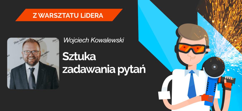 Leaders-Island-Podcast-51-Wojciech-Kowalewski-SZTUKA-ZADAWANIA-PYTAN